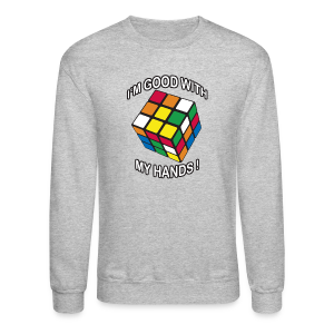 Rubik's Cube Good With My Hands - Crewneck Sweatshirt