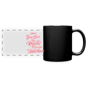 Once You See The Results, It Becomes An Addiction Fitness Inspiration - Full Color Panoramic Mug