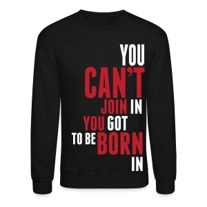 You Can't Join Men's Crew Neck - Crewneck Sweatshirt