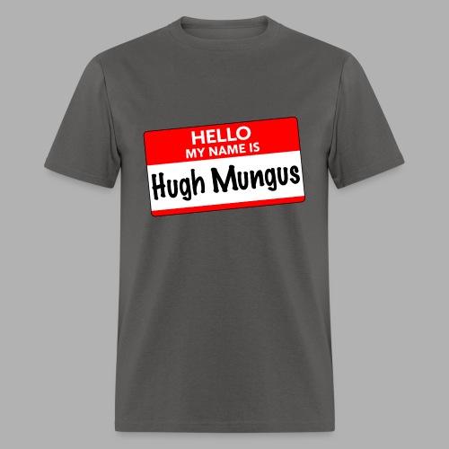 My Name is Hugh Mungus - Men's T-Shirt
