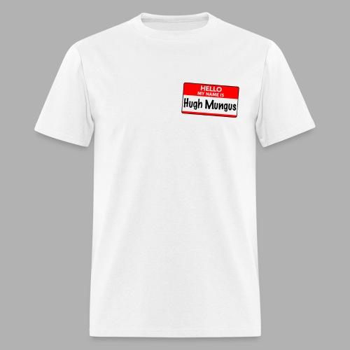 Hello my name is Hugh Mungus - Men's T-Shirt