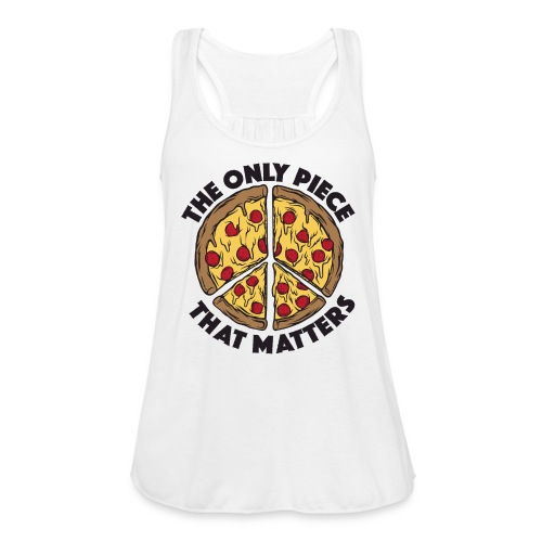The Only Piece that Matters Women's Pizza Tank (Multiple Shirt Colors) - Women's Flowy Tank Top by Bella