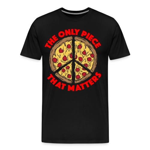 The Only Piece that Matters Men's Pizza Tee (Multiple Shirt Colors) - Men's Premium T-Shirt