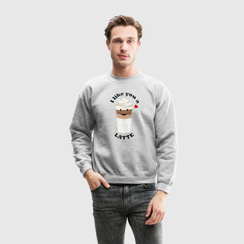Valentine's Day Like You A Latte Quote Humour - Crewneck Sweatshirt