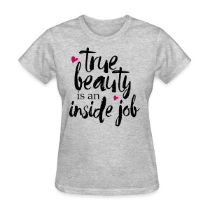 True Beauty Tee - Women's T-Shirt