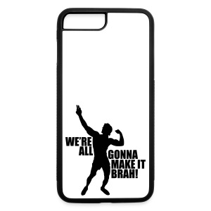 iPhone 7 Plus Case Zyzz We're All Gonna Make It Brah - iPhone 7 Plus Rubber Case
