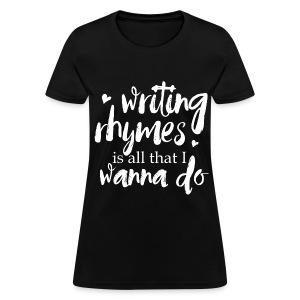 Writing Rhymes Tee - Women's T-Shirt