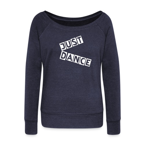 WOMENS WIDENECK SWEATSHIRT -JUST DANCE - Women's Wideneck Sweatshirt