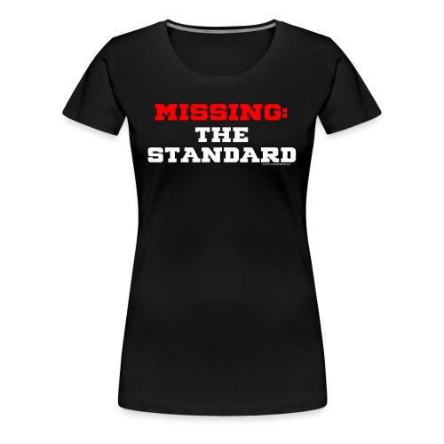MISSING:  THE STANDARD WOMEN'S TEE - Women's Premium T-Shirt