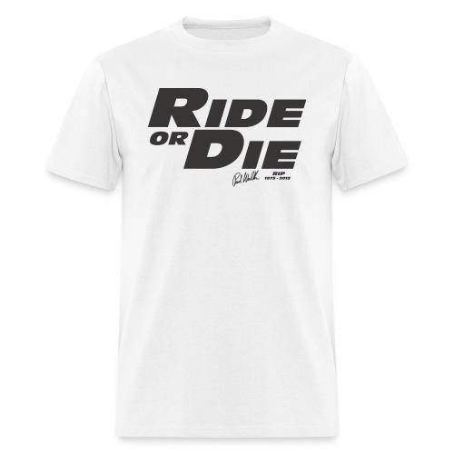 Ride Or Die - Men's T-Shirt