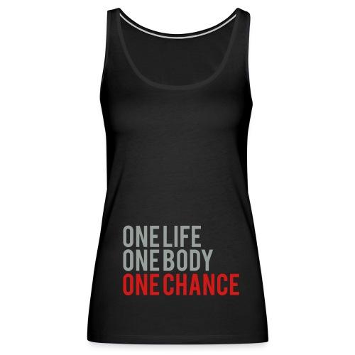 One Life, One Body, One Chance - Women's Premium Tank Top