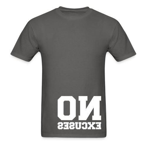 No Excuses - Men's T-Shirt