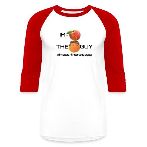 Impeach the Orange Guy - Baseball T-Shirt
