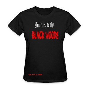 Journey to the Black Woods Shirt - Women's T-Shirt