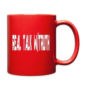 REAL TALK W/  TRUTH (mug) - Full Color Mug