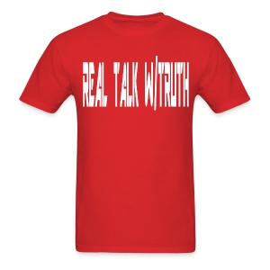 REAL TALK W/  TRUTH (shirt) - Men's T-Shirt