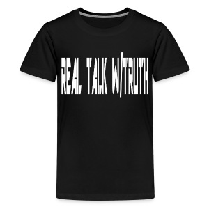 REAL TALK W/  TRUTH SHIRT - Kids' Premium T-Shirt