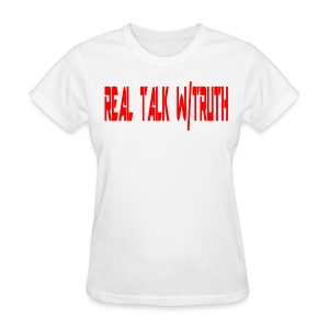 REAL TALK W/ TRUTH (woman shirt) - Women's T-Shirt