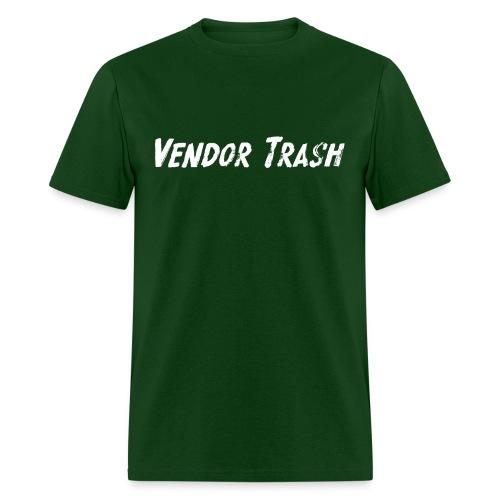 Vendor Trash - Men's T-Shirt