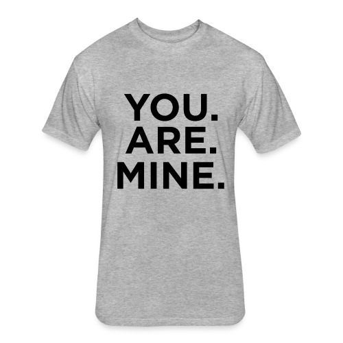You.Are.Mine Unisex T-Shirt | Heather Gray - Fitted Cotton/Poly T-Shirt by Next Level
