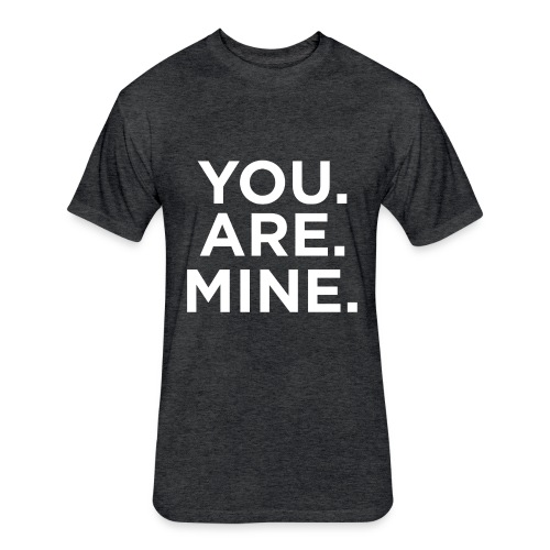 You.Are.Mine Unisex T-Shirt | Heather Black - Fitted Cotton/Poly T-Shirt by Next Level