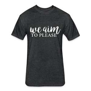We Aim to Please Unisex T-Shirt | Heather Black - Fitted Cotton/Poly T-Shirt by Next Level