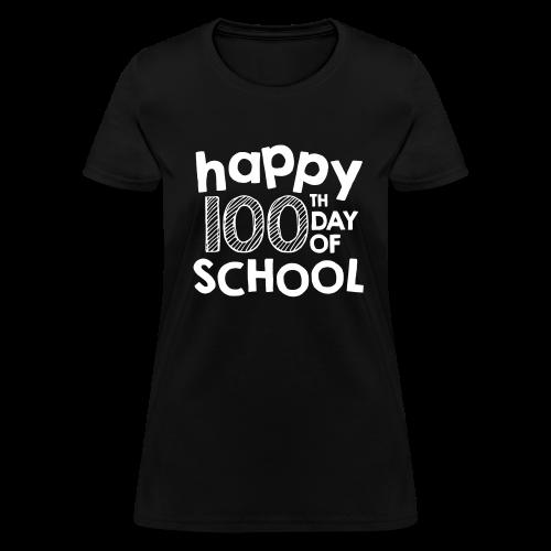 Happy 100th Day of School   Chalk - Women's T-Shirt