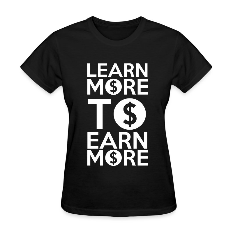 earn - Women's T-Shirt