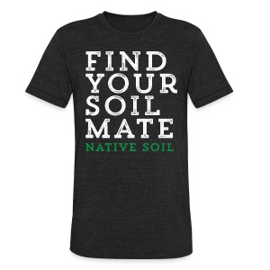 NativeSoil Tshirt - Unisex Tri-Blend T-Shirt