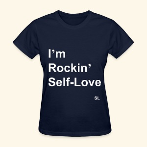 I'm Rockin' Self-Love T-shirt by Stephanie Lahart - Women's T-Shirt