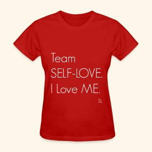 Team SELF-LOVE. I Love Me. T-shirt by Stephanie Lahart  - Women's T-Shirt