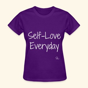 Self-Love Everyday T-shirt by Stephanie Lahart  - Women's T-Shirt