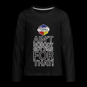 Rubik's Cube Ain't Nobody! - Kids' Premium Long Sleeve T-Shirt