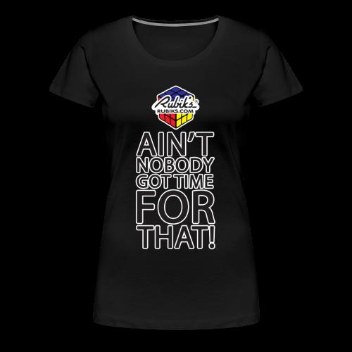 Rubik's Cube Ain't Nobody! - Women's Premium T-Shirt