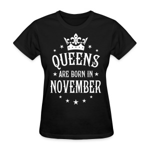 Queens are born in November  birthday Crown Stars sexy Woman T-Shirt - Women's T-Shirt