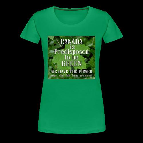 Green Canada Power T-shirts Women's - Women's Premium T-Shirt