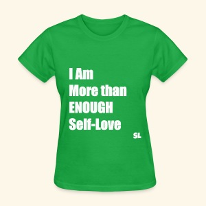 I AM ENOUGH: Self-Love. T-shirt by Stephanie Lahart  - Women's T-Shirt