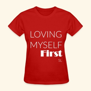 LOVE Yourself First: SELF-LOVE. T-shirt by Stephanie Lahart  - Women's T-Shirt