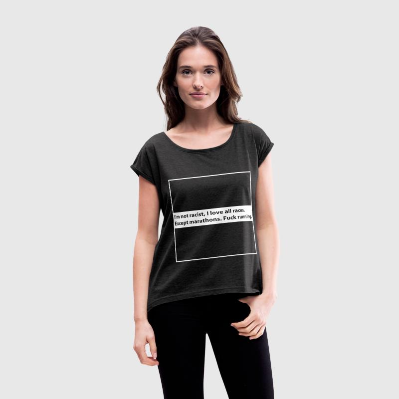 fuck running T-Shirts - Women´s Rolled Sleeve Boxy T-Shirt