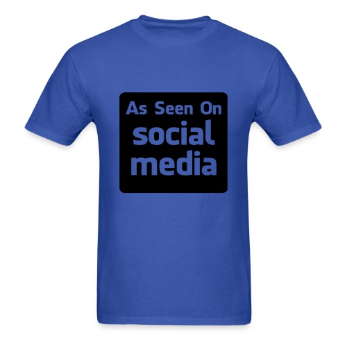 As Seen On Social Media - Men's T-Shirt