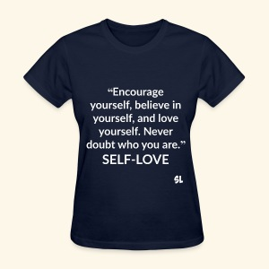 Empowering, Inspiring, and Positive SELF-LOVE T-shirt by Stephanie Lahart - Women's T-Shirt
