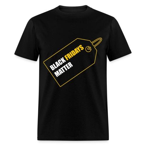Black Fridays Matter Mens T-Shirt - Men's T-Shirt