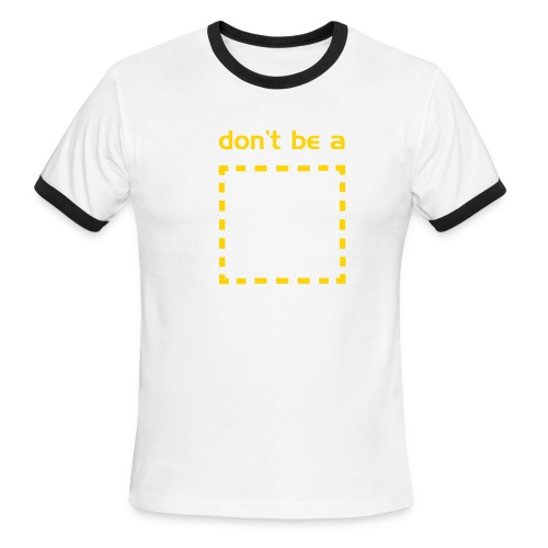 DON'T BE A SQUARE - Men's Ringer T-Shirt