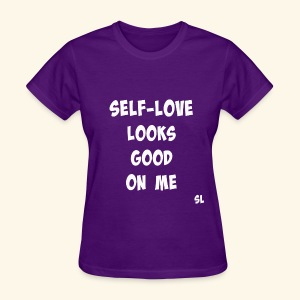 Self-Love Looks Good on Me T-shirt by Stephanie Lahart  - Women's T-Shirt