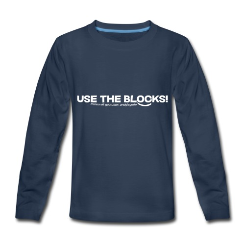 Use The Blocks - Kids' Premium Long Sleeve T-Shirt
