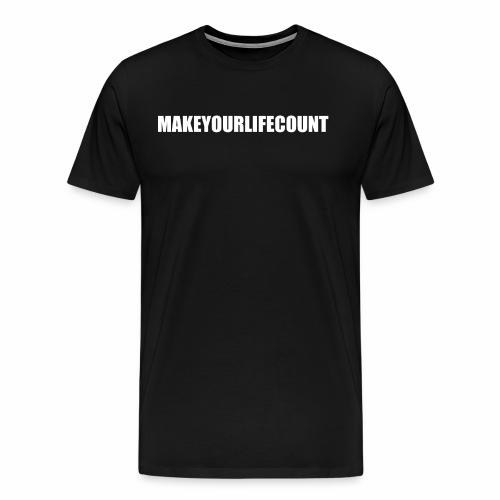 Make Your Life Count (White Text) - Men's Premium T-Shirt