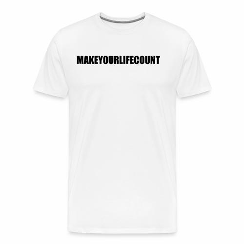 Make Your Life Count - Men's Premium T-Shirt