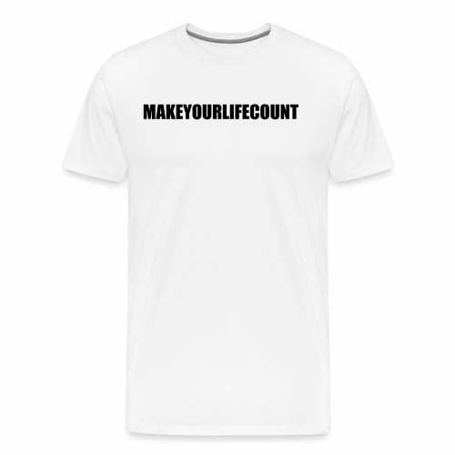 Make Your Life Count - Men's Premium T-Shirt