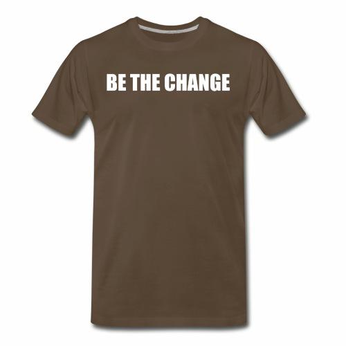 Be the Change (White Text) - Men's Premium T-Shirt