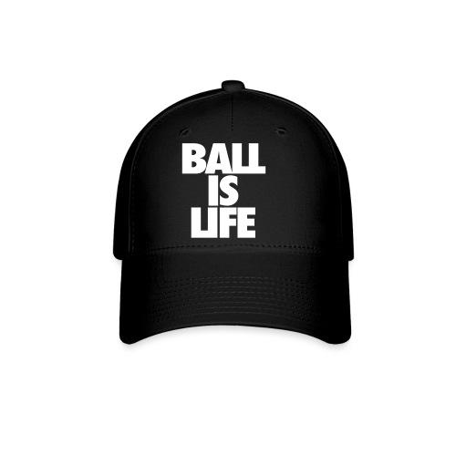 Mens ball is life cap - Baseball Cap
